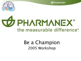 Be a Champion 2005 Workshop