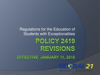 Policy 2419  revisions Effective  January 11, 2010