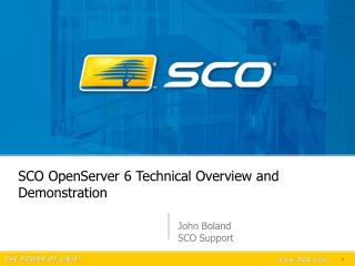 SCO OpenServer 6 Technical Overview and Demonstration