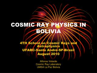 COSMIC RAY PHYSICS IN BOLIVIA