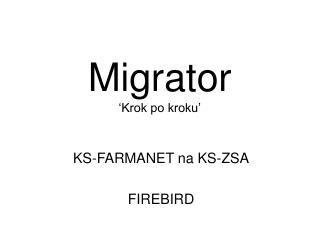 Migrator 'Krok po kroku'