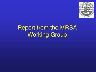 Report from the MRSA Working Group