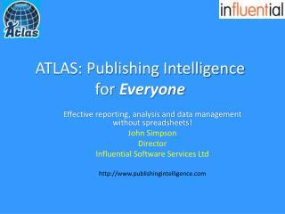 ATLAS: Publishing Intelligence for  Everyone
