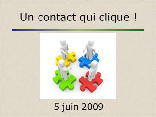Un contact qui clique !