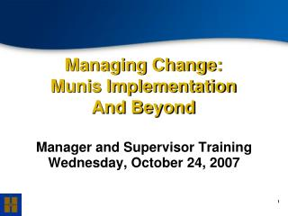 Managing Change: Munis Implementation And Beyond