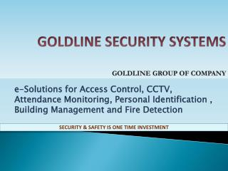 GOLDLINE SECURITY SYSTEMS GOLDLINE GROUP OF COMPANY