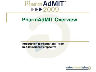 PharmAdMIT Overview