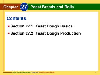 Section 27.1  Yeast Dough Basics Section 27.2  Yeast Dough Production