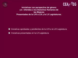 Iniciativas aprobadas y pendientes de la LVII a la LIX Legislatura