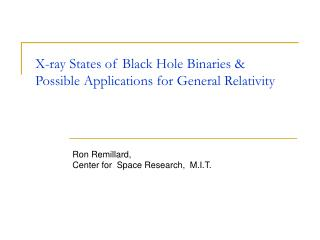 X-ray States of Black Hole Binaries &  Possible Applications for General Relativity