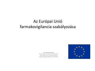 Az Európai Unió farmakovigilancia szabályozása