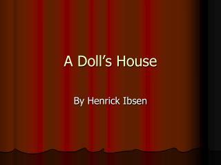 a doll house drama analysis