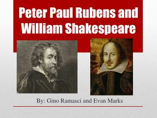 Peter Paul Rubens and William Shakespeare