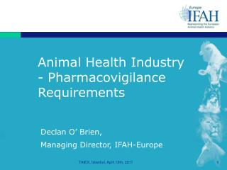 Animal Health Industry  - Pharmacovigilance Requirements