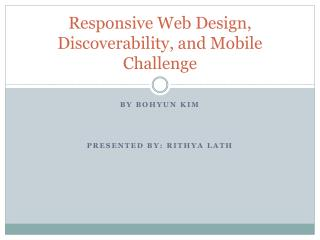 Responsive Web Design,  Discoverability, and Mobile  Challenge