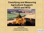Classifying and Measuring Agricultural Support:  OECD and WTO