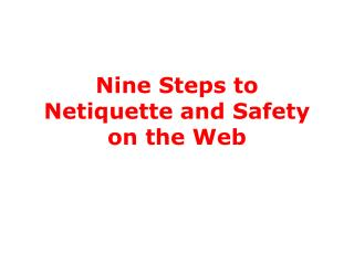 Nine Steps to Netiquette and Safety on the Web