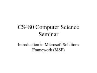 CS480 Computer Science Seminar