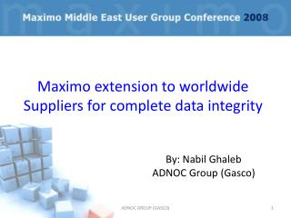 Maximo extension to worldwide Suppliers for complete data integrity