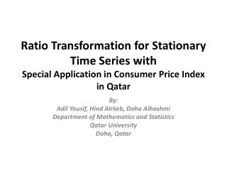 Ratio Transformation for Stationary Time Series with Special Application in Consumer Price Index in Qatar