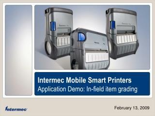 Intermec Mobile Smart Printers Application Demo: In-field item grading