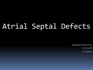 Atrial Septal  Defects