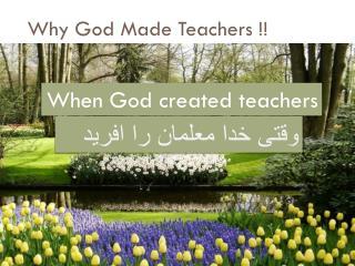Why God Made Teachers !!