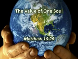 The Value of One Soul