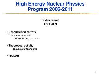 High Energy Nuclear Physics Program 2006-2011