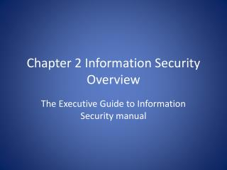 Chapter 2 Information Security Overview