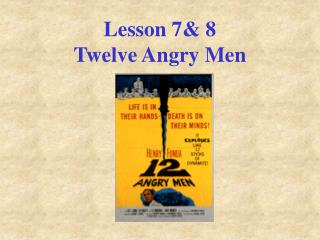 Lesson 7& 8   Twelve Angry Men