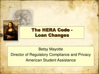 The HERA Code -       Loan Changes