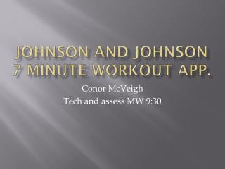 Johnson and Johnson 7 minute workout app.