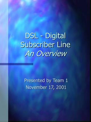 DSL - Digital Subscriber Line An Overview