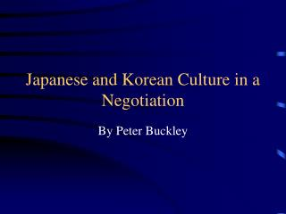 Japanese and Korean Culture in a Negotiation