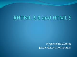 XHTML 2.0 and HTML 5