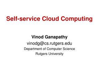 Self-service Cloud Computing