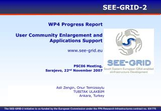 WP4 Progress Report User Community Enlargement and Applications Support