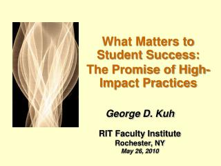 What Matters to Student Success:  The Promise of High-Impact Practices