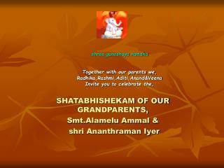 SHATABHISHEKAM OF OUR GRANDPARENTS, Smt.Alamelu Ammal & shri Ananthraman Iyer