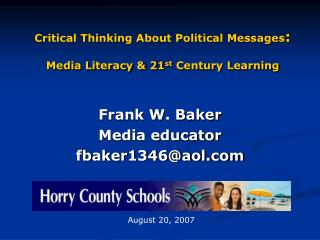 Critical Thinking About Political Messages :  Media Literacy & 21 st  Century Learning
