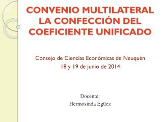 CONVENIO MULTILATERAL LA CONFECCIÓN DEL COEFICIENTE UNIFICADO