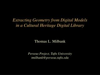 Extracting Geometry from Digital Models in a Cultural Heritage Digital Library