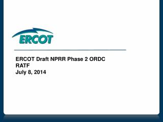 ERCOT Draft NPRR Phase 2 ORDC RATF July 8, 2014