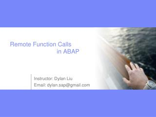 Remote Function Calls  			in ABAP