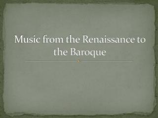 Music from the Renaissance to the Baroque