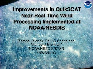 Improvements in QuikSCAT Near-Real Time Wind Processing Implemented at NOAA/NESDIS