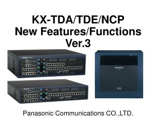 KX-TDA/TDE/NCP New Features/Functions Ver.3