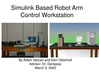 Simulink Based Robot Arm Control Workstation