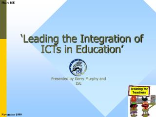 'Leading the Integration of ICTs in Education'